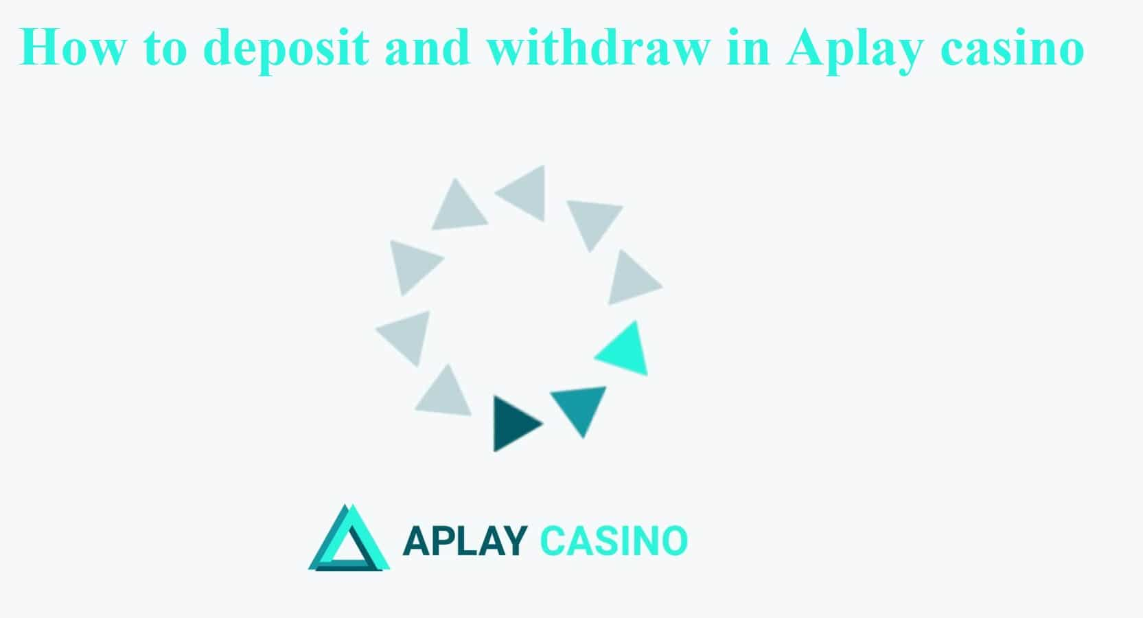 How to deposit and withdraw in Aplay casino