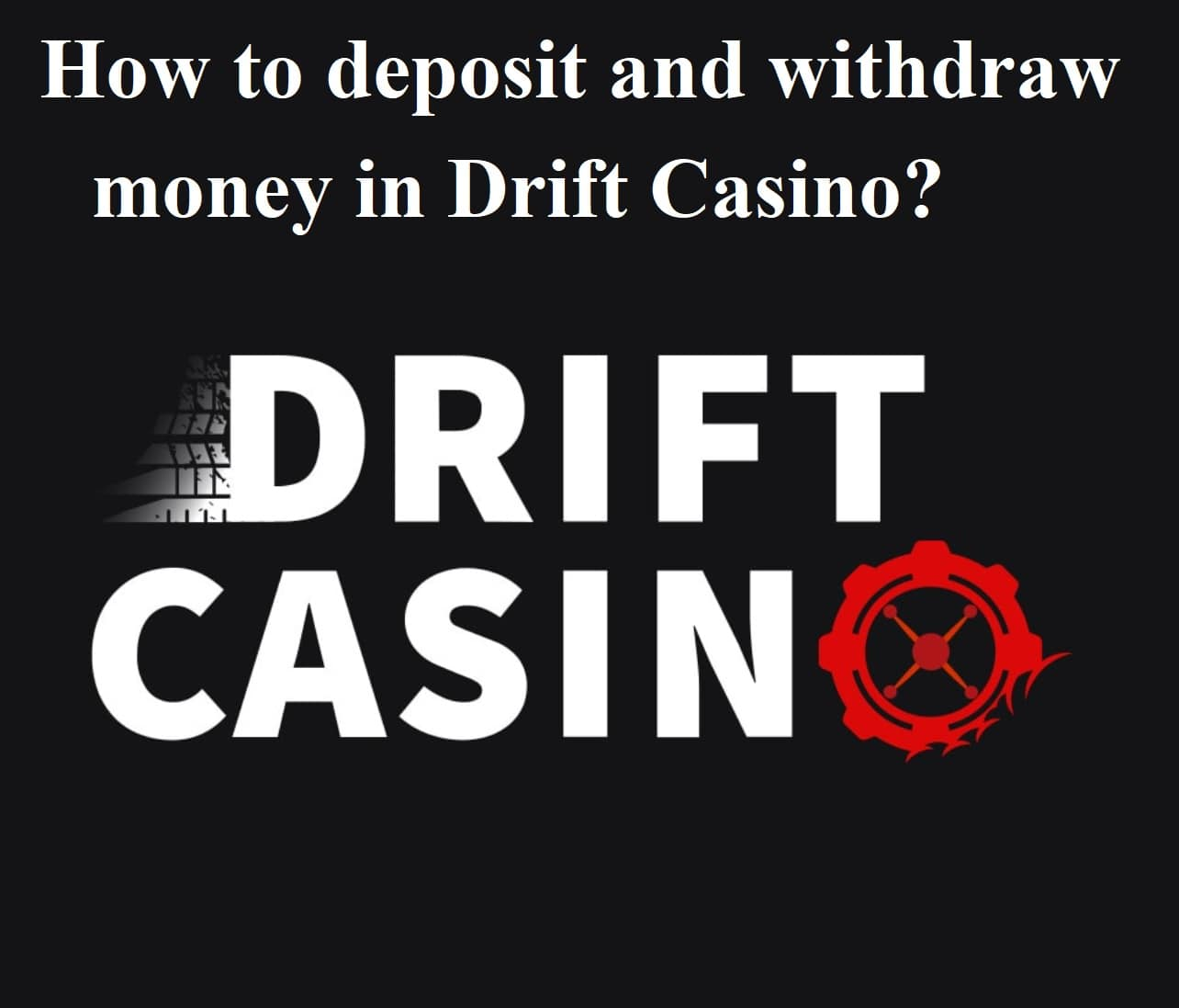 Depositing and withdrawing money in casino Drift