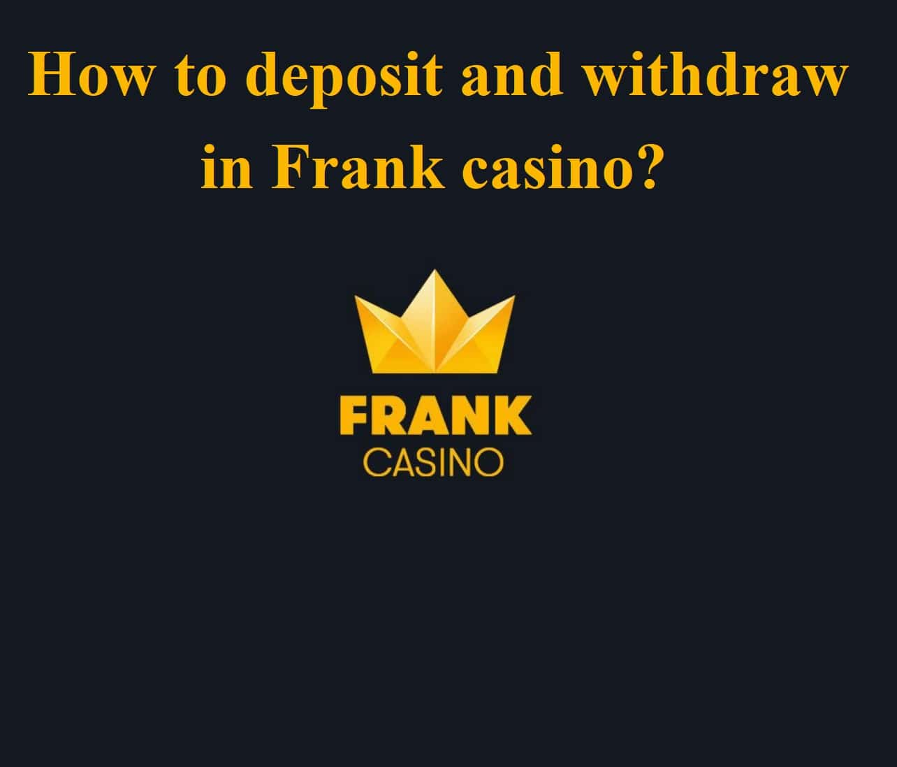How to deposit and withdraw in Frank casino