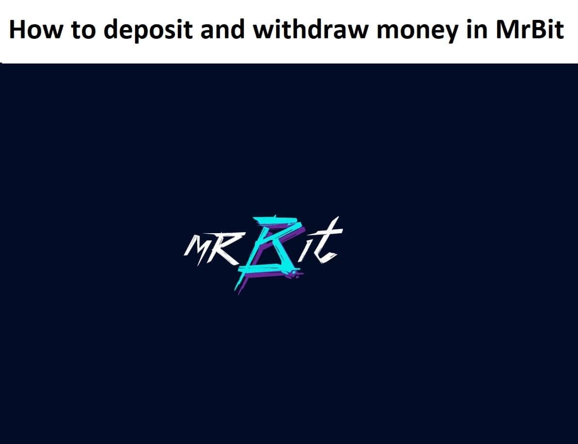 How to deposit money and withdraw cash from MrBit casino