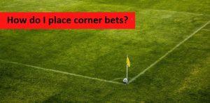 Corner Bets
