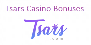 Tsars Casino Bonuses
