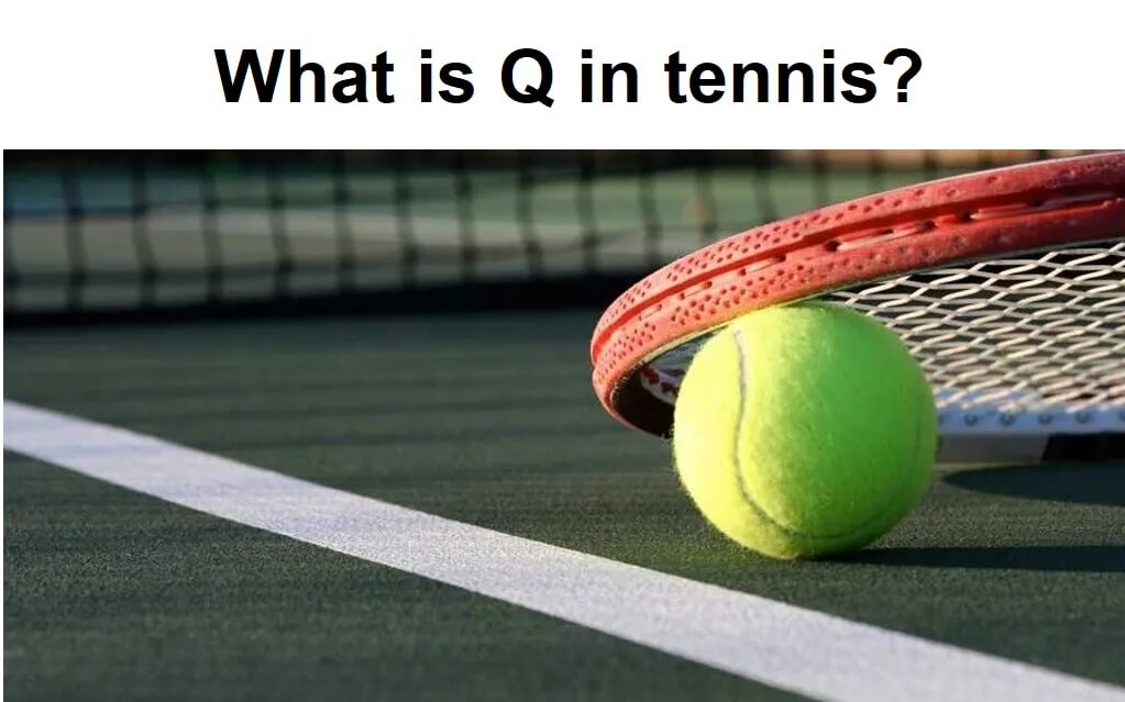 What does Q mean in tennis?