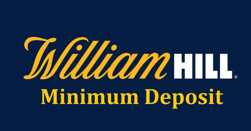 William Hill minimum deposit