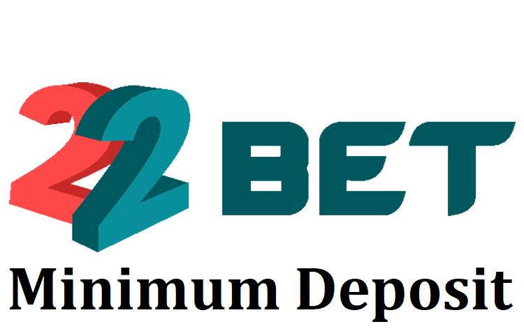 22Bet Minimum Deposit