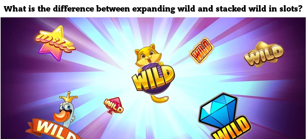 What is the difference between expanding wild and stacked wild in slots?
